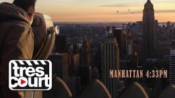 Manhattan 4:33 PM - Tres Court
