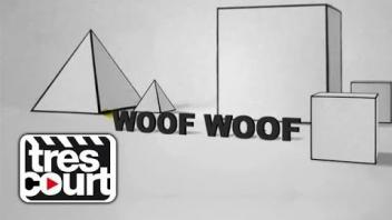 Woof Woof - Tres Court